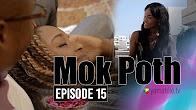 Mok Poth Saison 1 – Episode 15