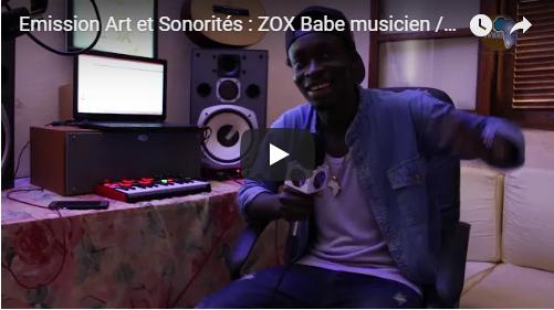 Emission Art et Sonorités :  ZOX  Babe musicien /rappeur