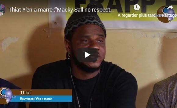 (Vidéo)Thiat Y'en a marre :»Macky Sall ne respecte pas les Sénégalais»