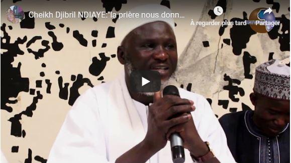 Cheikh Djibril NDIAYE:»la prière nous donne la force pour résister aux tentations»