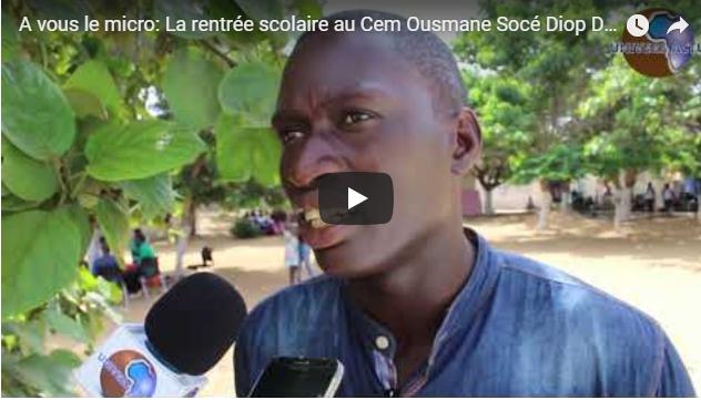 A vous le micro: La rentrée scolaire au Cem Ousmane Socé Diop Dieuppeul