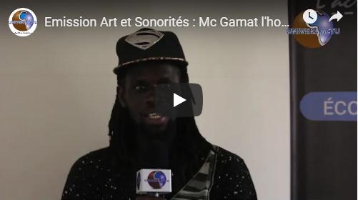 Emission Art et Sonorités : Mc Gamat l'homme noir Artiste /Rappeur