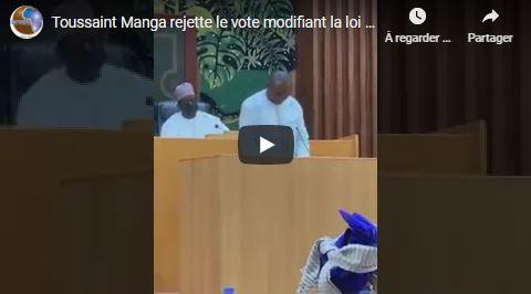 Toussaint Manga rejette le vote modifiant la loi 69-29 du 29 Avril 1969 relative à l'état d'urgence